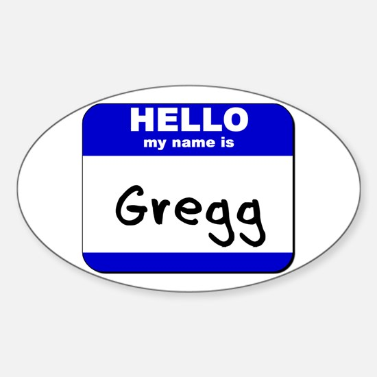 hello my name is gregg Oval Decal