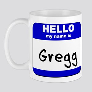 hello my name is gregg  Mug