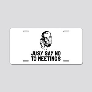 No Meetings Aluminum License Plate