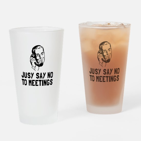 No Meetings Drinking Glass