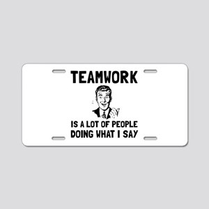 Teamwork Say Aluminum License Plate