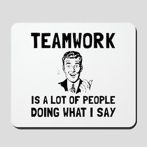 Teamwork Say Mousepad