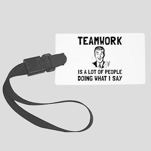 Teamwork Say Luggage Tag