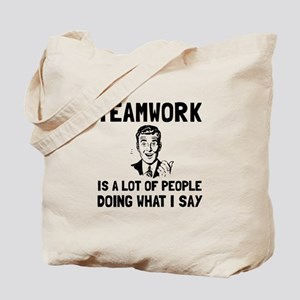 Teamwork Say Tote Bag