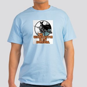 The Wicked Witch is my homegi Light T-Shirt