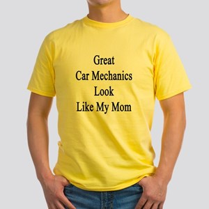 Great Car Mechanics Look Like My Mo Yellow T-Shirt