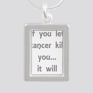 If you let cancer Necklaces