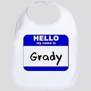 hello my name is grady  Bib