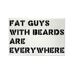 Fat Guys With Beards Are Everywhere Rectangle Magn
