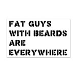 Fat Guys With Beards Are Everywhere 20x12 Wall Dec