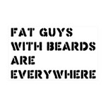 Fat Guys With Beards Are Everywhere 35x21 Wall Dec