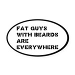 Fat Guys With Beards Are Everywhere Oval Car Magne