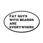 Fat Guys With Beards Are Everywhere 20x12 Oval Wal