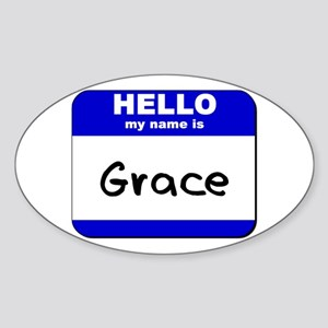 hello my name is grace Oval Sticker