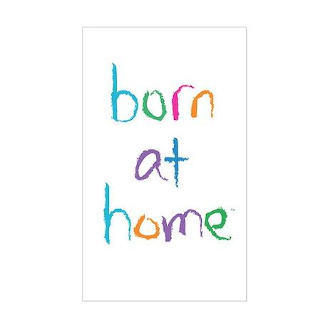 Born at Home Rectangular Sticker