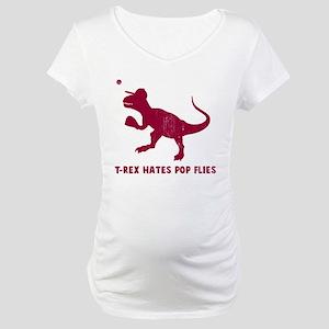 T-rex hates pop flies Maternity T-Shirt