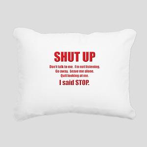 SHUT UP Rectangular Canvas Pillow