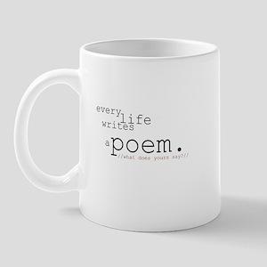 Every Life Writes a Poem Mug