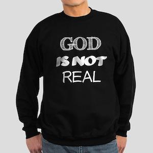 God is Not Real Sweatshirt (dark)