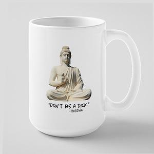 DON'T BE A DICK -BUDDHA Mugs