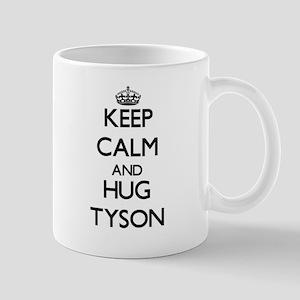 Keep calm and Hug Tyson Mugs