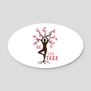 BE THE TREE Oval Car Magnet