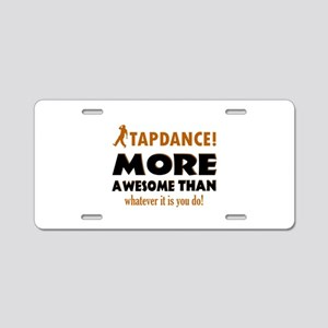 Awesome Tapdance designs Aluminum License Plate