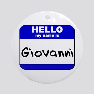 hello my name is giovanni  Ornament (Round)