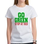 Go Green, Stop at Red Women's T-Shirt