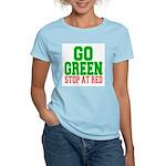 Go Green, Stop at Red Women's Light T-Shirt