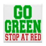 Go Green, Stop at Red Tile Coaster