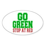 Go Green, Stop at Red Oval Sticker