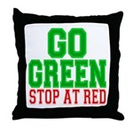 Go Green, Stop at Red Throw Pillow