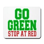 Go Green, Stop at Red Mousepad