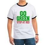 Go Green, Stop at Red Ringer T