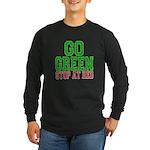 Go Green, Stop at Red Long Sleeve Dark T-Shirt