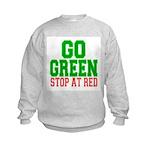Go Green, Stop at Red Kids Sweatshirt