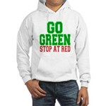 Go Green, Stop at Red Hooded Sweatshirt