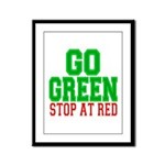 Go Green, Stop at Red Framed Panel Print