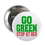 Go Green, Stop at Red Button