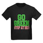 Go Green, Stop at Red Kids Dark T-Shirt