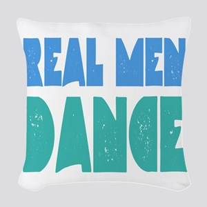 Real Men Dance Woven Throw Pillow
