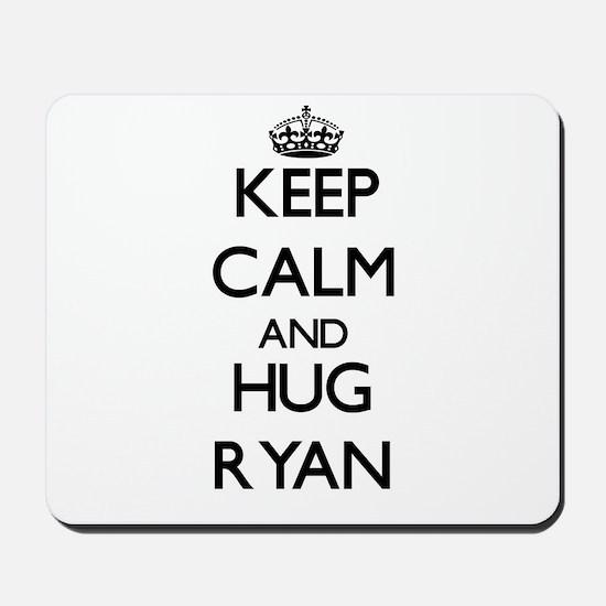 Keep calm and Hug Ryan Mousepad