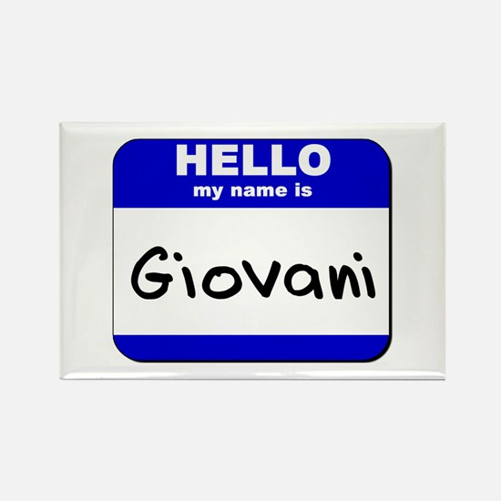 hello my name is giovani Rectangle Magnet