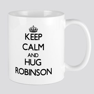 Keep calm and Hug Robinson Mugs