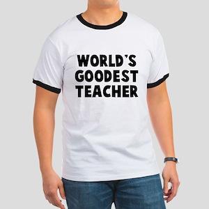 World's Goodest Teacher Ringer T