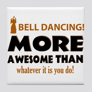 belly dance is awesome Tile Coaster