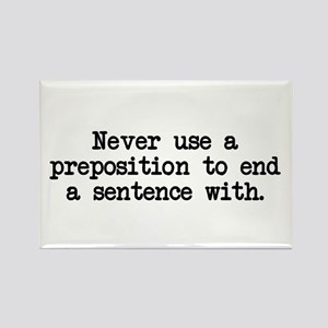 Never use a preposition Rectangle Magnet