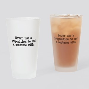 Never use a preposition Drinking Glass