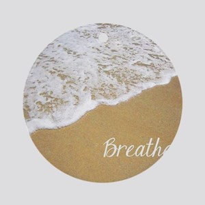 Just Breathe... Round Ornament